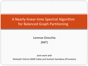 A Nearly-linear-time Spectral Algorithm for Balanced Graph Partitioning  Lorenzo Orecchia