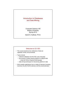 Introduction to Databases and Data Mining Welcome to CS 105! Computer Science 105