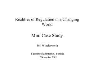 Mini Case Study Realities of Regulation in a Changing World Bill Wigglesworth