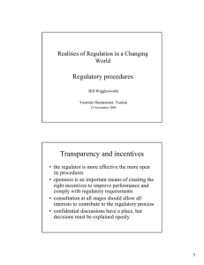 Transparency and incentives Regulatory procedures Realities of Regulation in a Changing World