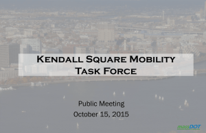 Kendall Square Mobility Task Force Public Meeting October 15, 2015