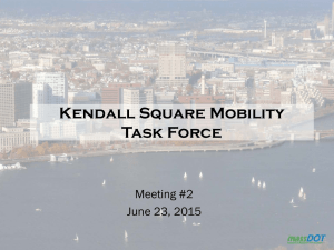 Kendall Square Mobility Task Force Meeting #2 June 23, 2015