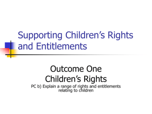 Supporting Children's Rights and Entitlements Outcome One Children's Rights