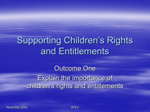 Supporting Children's Rights and Entitlements Outcome One Explain the importance of