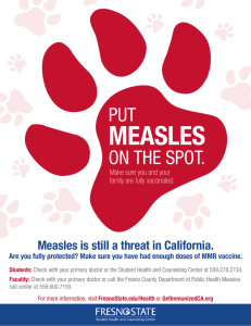 MEASLES PUT ON THE SPOT. Measles is still a threat in California.
