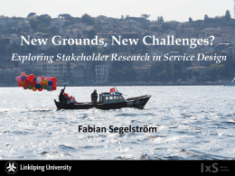 New Grounds, New Challenges? Fabian Segelström Exploring Stakeholder Research in Service Design