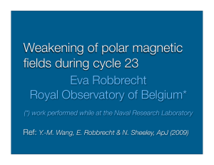 Weakening of polar magnetic fields during cycle 23 Eva Robbrecht