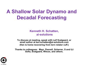 A Shallow Solar Dynamo and Decadal Forecasting Kenneth H. Schatten, ai-solutions