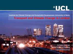 Transport and Climate Change in London Dr Robin Hickman