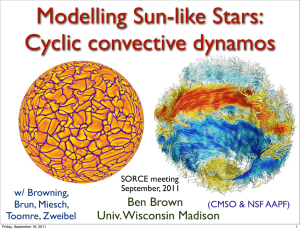 Modelling Sun-like Stars: Cyclic convective dynamos Ben Brown Univ. Wisconsin Madison