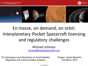 En masse, on demand, on orbit: Interplanetary Pocket Spacecraft licensing Michael Johnson