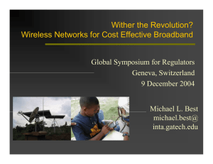 Wither the Revolution? Wireless Networks for Cost Effective Broadband