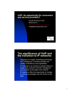 The significance of VoIP and the transition to IP networks