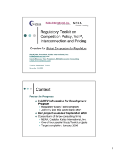 Regulatory Toolkit on Competition Policy, VoIP, Interconnection and Pricing Global Symposium for Regulators