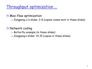 Throughput optimization … Max-flow optimization  Network coding