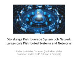 Storskaliga Distribuerade System och Nätverk (Large-scale Distributed Systems and Networks)