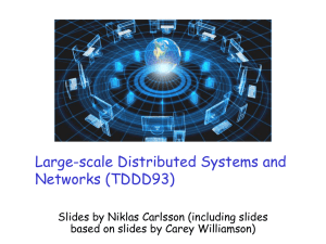 Large-scale Distributed Systems and Networks (TDDD93)  Slides by Niklas Carlsson (including slides