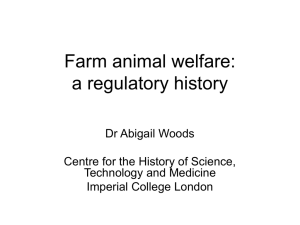 Farm animal welfare: a regulatory history Dr Abigail Woods