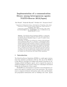 Implementation of a communication library among heterogeneous agents: NAITO-Rescue 2013(Japan) Dai Obashi