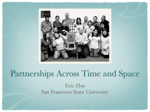 Partnerships Across Time and Space Eric Hsu San Francisco State University