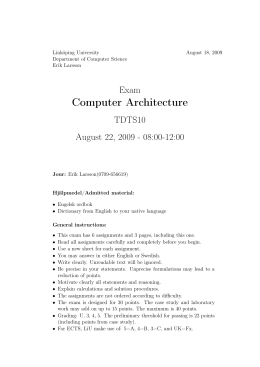 Computer Architecture Exam TDTS10 August 22, 2009 - 08:00-12:00