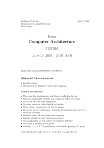 Computer Architecture Exam TDTS10 June 10, 2010 - 14:00-18:00