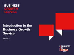 Introduction to the Business Growth Service May 2015