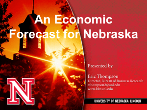 An Economic Forecast for Nebraska Presented by Eric Thompson