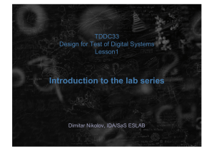 Introduction to the lab series TDDC33 Design for Test of Digital Systems Lesson1