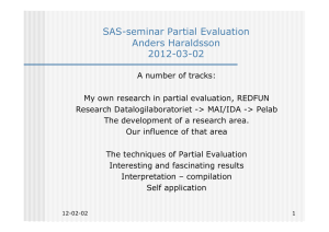 SAS-seminar Partial Evaluation Anders Haraldsson 2012-03-02