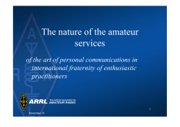 The nature of the amateur services international fraternity of enthusiastic