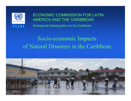 Socio-economic Impacts of Natural Disasters in the Caribbean ECONOMIC COMMISSION FOR LATIN
