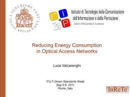 InReTe Reducing Energy Consumption in Optical Access Networks Luca Valcarenghi
