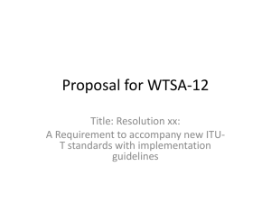 Proposal for WTSA-12 Title: Resolution xx: A Requirement to accompany new ITU-
