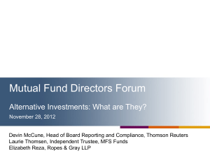 Mutual Fund Directors Forum Alternative Investments: What are They?