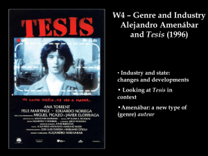 W4 – Genre and Industry Alejandro Amenábar Tesis Industry and state:
