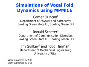 Simulations of Vocal Fold Dynamics using MPMICE Comer Duncan Ronald Scherer