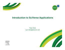 Introduction to SciVerse Applications Ryan Dietz