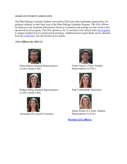 The Plant Biology Graduate Student Association (GSA) provides leadership opportunities... graduate students in their third year of the Plant Biology...