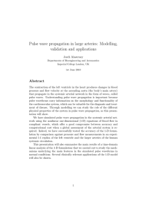 Pulse wave propagation in large arteries: Modelling, validation and applications Abstract Jordi Alastruey