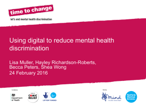 Section Title Using digital to reduce mental health discrimination Lisa Muller, Hayley Richardson-Roberts,