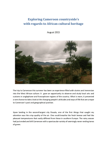 Exploring Cameroon countryside's with regards to African cultural heritage  August 2015