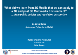 What did we learn from 2G Mobile that we can... a 3G and post 3G Multimedia Environment? Dr. Sergio Ramos