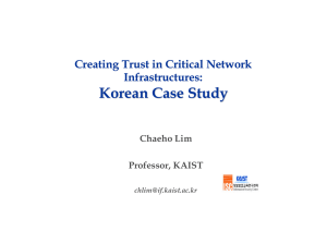 Korean Case Study Creating Trust in Critical Network Infrastructures: Chaeho Lim