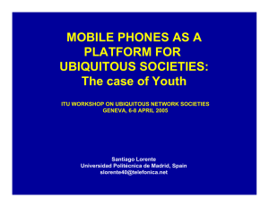 MOBILE PHONES AS A PLATFORM FOR UBIQUITOUS SOCIETIES: The case of Youth