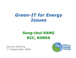 Green-IT for Energy Issues Sung-chul KANG KCC, KOREA