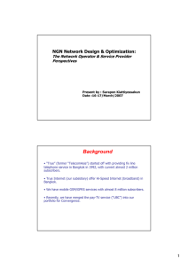 Background NGN Network Design & Optimization: The Network Operator & Service Provider Perspectives
