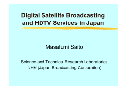 Digital Satellite Broadcasting and HDTV Services in Japan Masafumi Saito