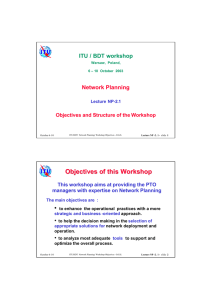 Objectives of t his Workshop • ITU / BDT workshop