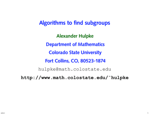 Algorithms to find subgroups Alexander Hulpke Department of Mathematics Colorado State University